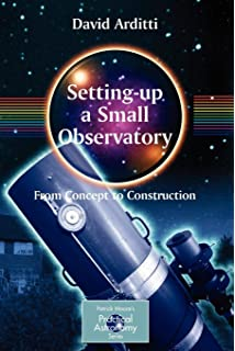 Amateur and Professional Designs and Constructions Small Astronomical Observatories