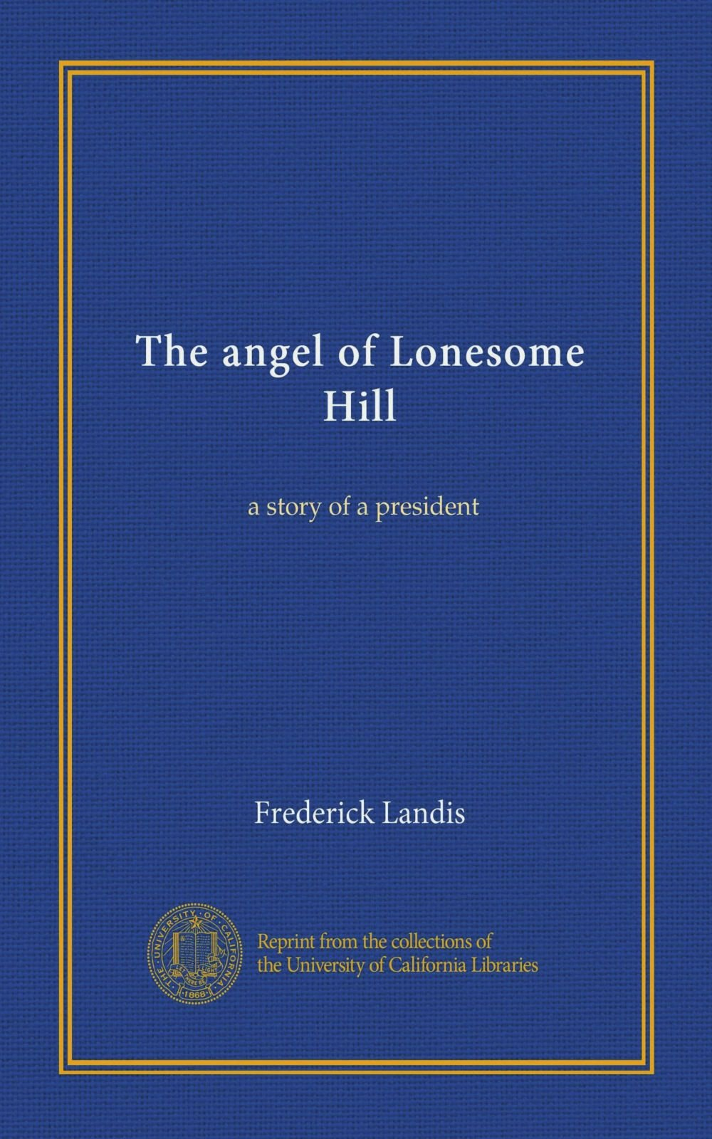 The angel of Lonesome Hill: a story of a president pdf