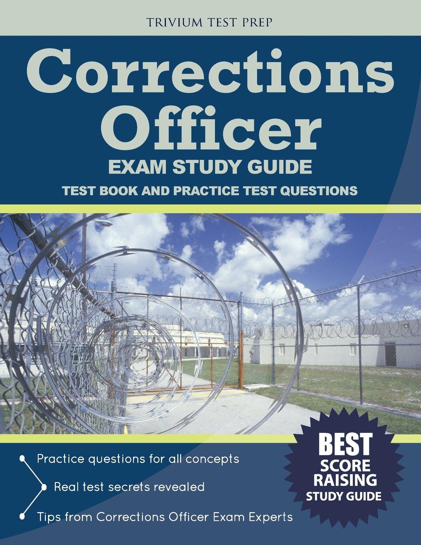 Corrections Officer Exam Study Guide: Test Book and Practice Test  Questions: Corrections Officer Exam Prep Team, Trivium Test Prep:  9781635300017: Books ...