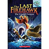 The Crystal Caverns: A Branches Book (The Last Firehawk #2) (2)