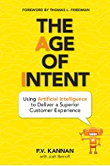 The Age of Intent: Using Artificial Intelligence to Deliver a Superior Customer Experience Kindle Edition