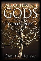 Incoherent Gods (Gods Inc.) Paperback