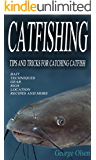 Catfishing: Tips and Tricks for Catching Catfish