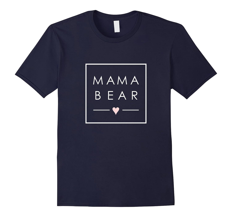 Mama Bear tshirt cute Mother love new Mom minimalist square-TH