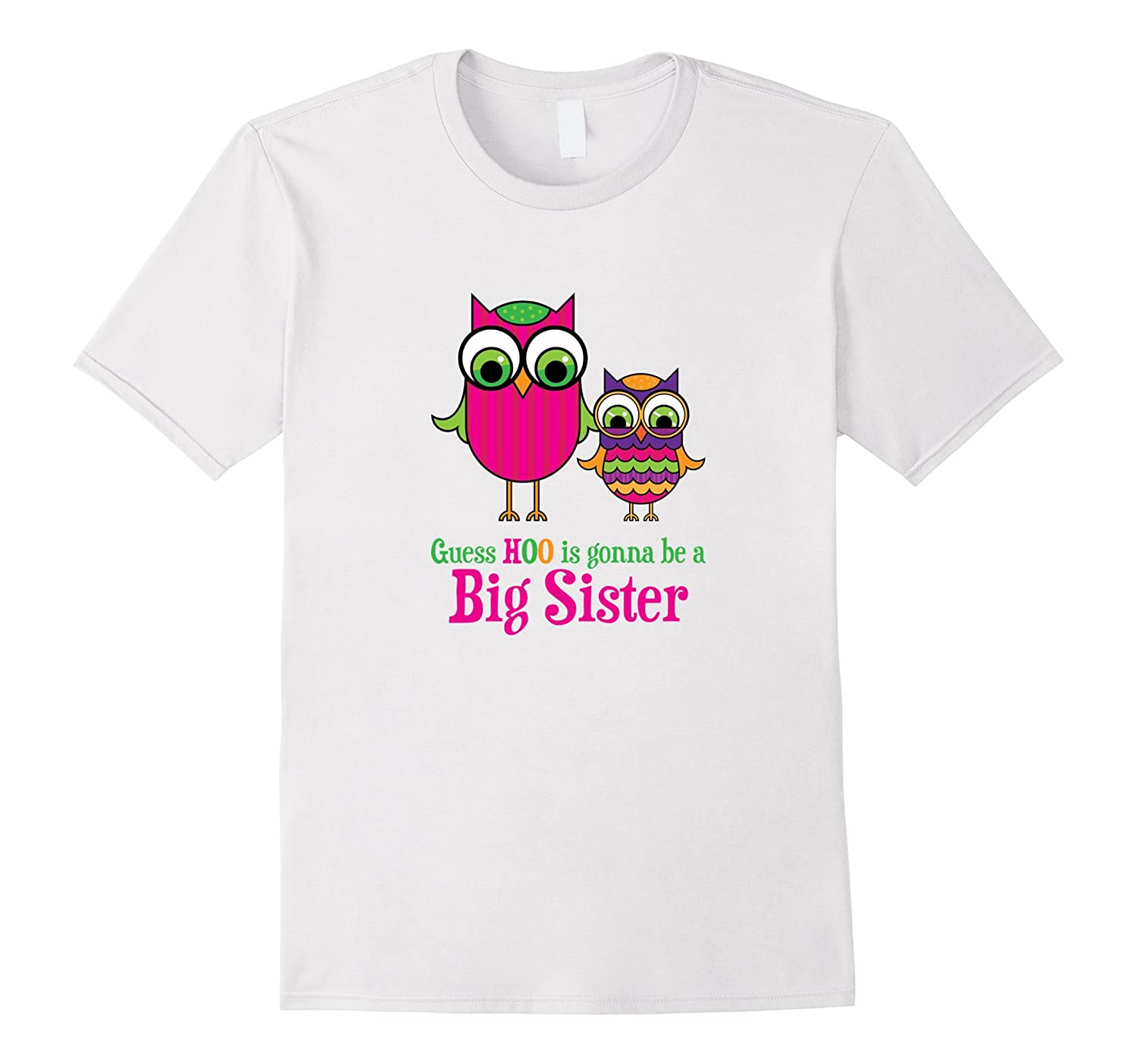 Guess Hoo Is Gonna Be Big Sister T Shirt Owls Goatstee