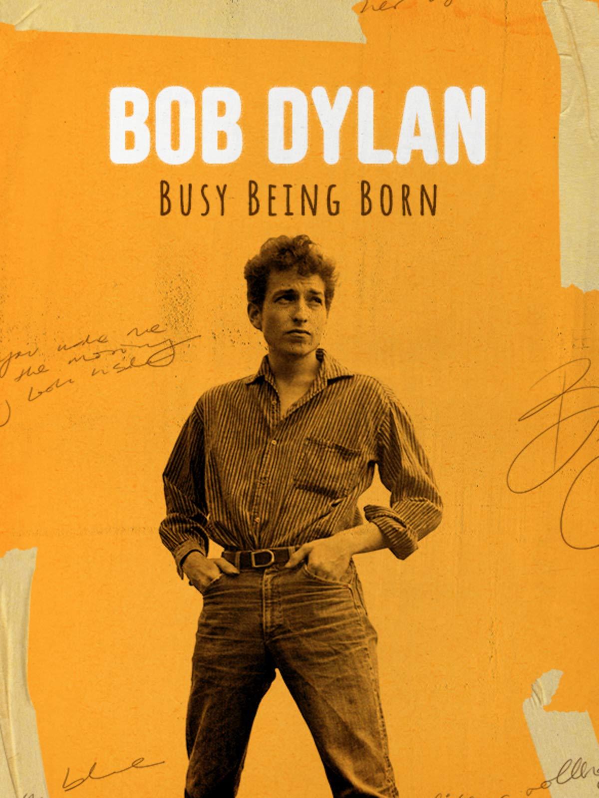 Bob Dylan: Busy Being Born