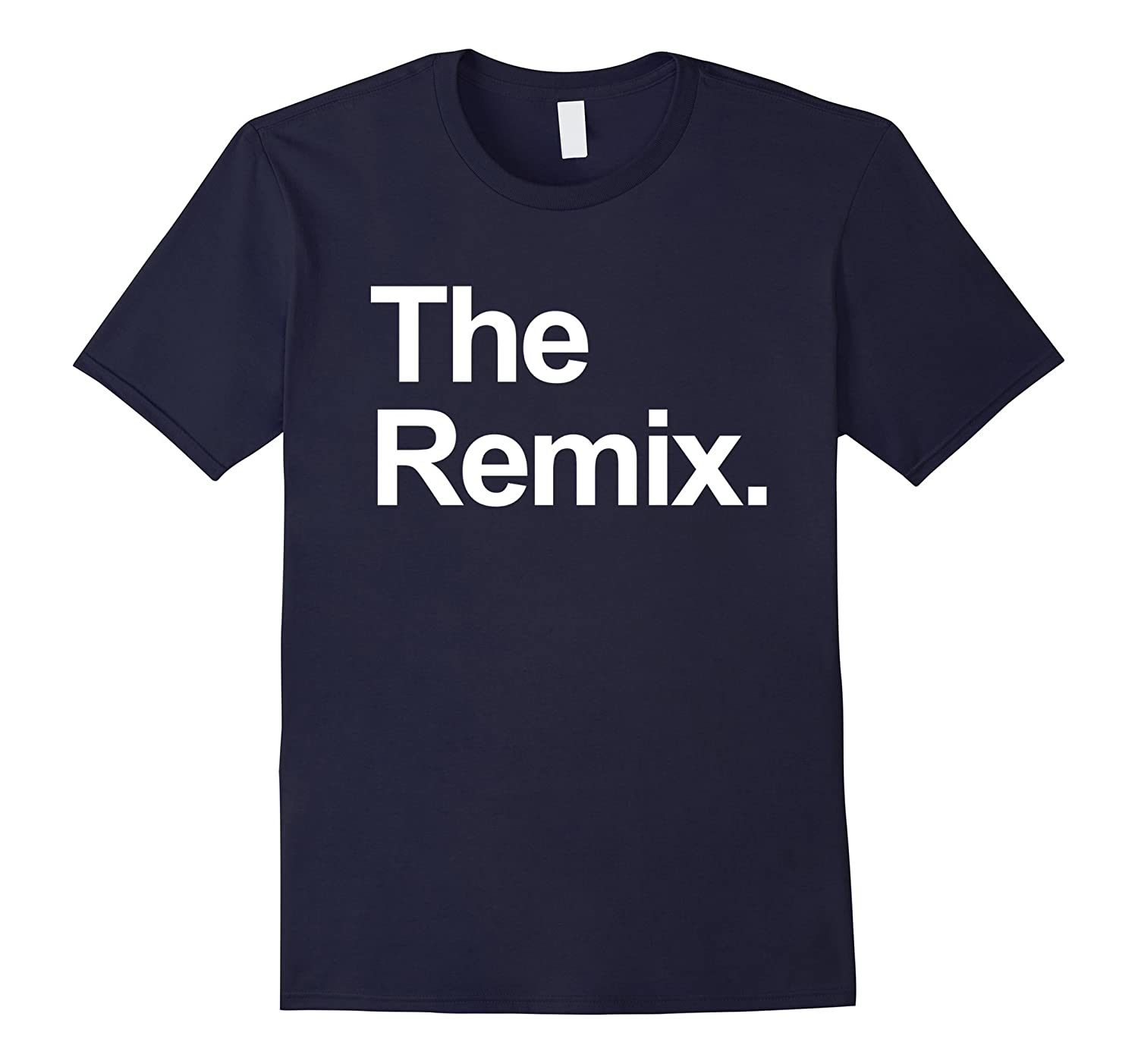 Adult The Original The Remix Funny Matching Birthday Shirts