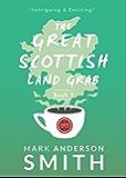 The Great Scottish Land Grab Book 1