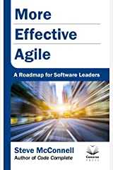 More Effective Agile: A Roadmap for Software Leaders Kindle Edition
