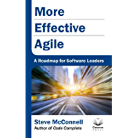 More Effective Agile: A Roadmap for Software Leaders