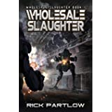 Wholesale Slaughter: Wholesale Slaughter Book One