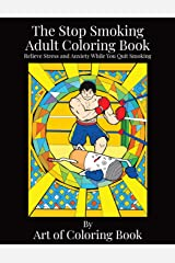 The Stop Smoking Adult Coloring Book: Relieve Stress and Anxiety While You Quit Smoking (Coloring Books for Adults) Paperback