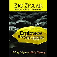 Embrace the Struggle: Living Life on Life's Terms (English Edition)