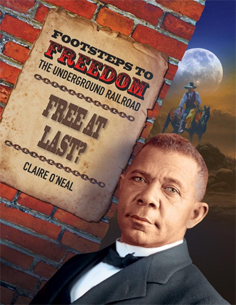 Free at Last or Were They? (Footsteps to Freedom: The Underground Railroad) pdf