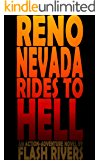 Reno Nevada Rides To Hell: An Action-Adventure Novel By Flash Rivers