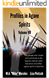 Profiles in Agave Spirits Volume 7: The people who create and contribute to the tequila, mezcal, sotol, bacanora and…