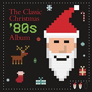 Various - The Classic Christmas 80s Album - Amazon.com Music