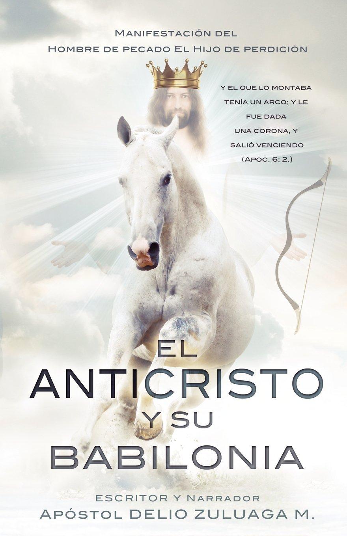 EL ANTICRISTO Y SU BABILONIA (Spanish Edition) PDF