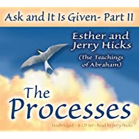 Ask and It Is Given (Part II): The Processes: 02
