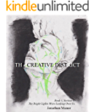 The Creative District: Book 1, Section 1:  The Bright Lights Were Watching Over Us