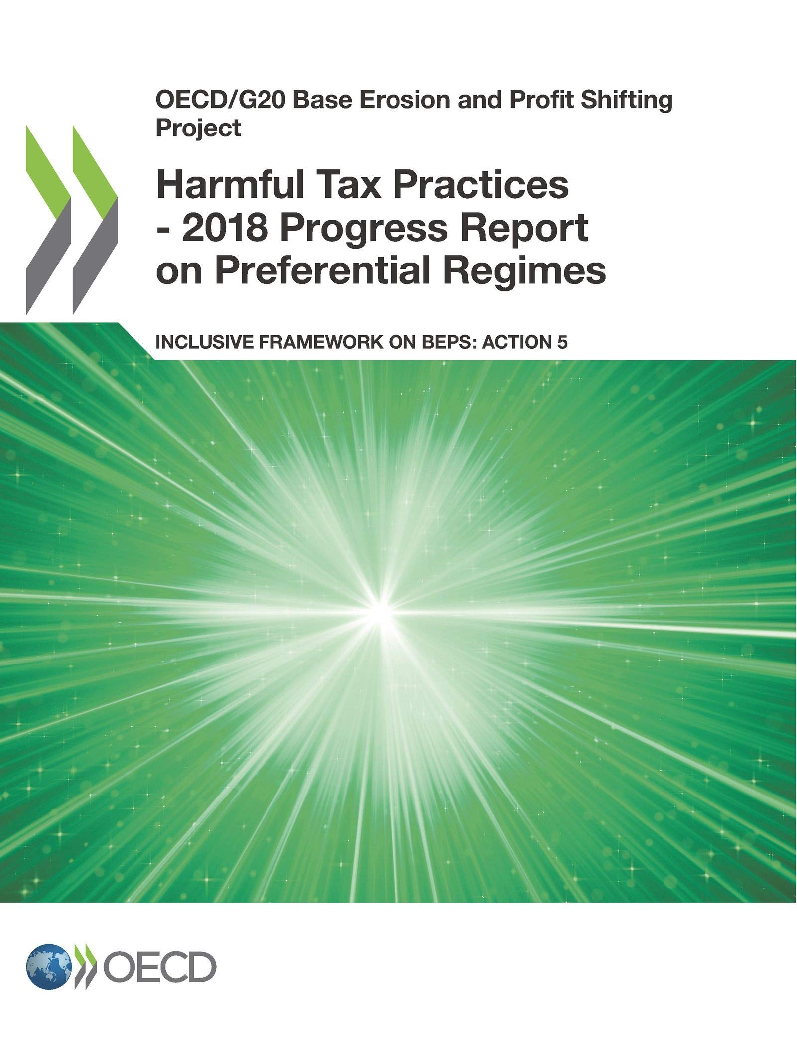 Oecd G20 Base Erosion And Profit Shifting Project Harmful Tax Practices 2018 Progress Report On Preferential Regimes Inclusive Framework On Beps Action 5 Oecd 9789264311473 Amazon Com Books