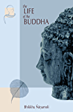 The Life of the Buddha: According to the Pali Canon