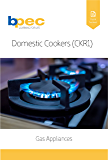 Domestic Cookers (CKR1) (Gas Appliances Book 3)
