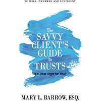 The Savvy Client's Guide to Trusts: Is a Trust Right for You?: 2