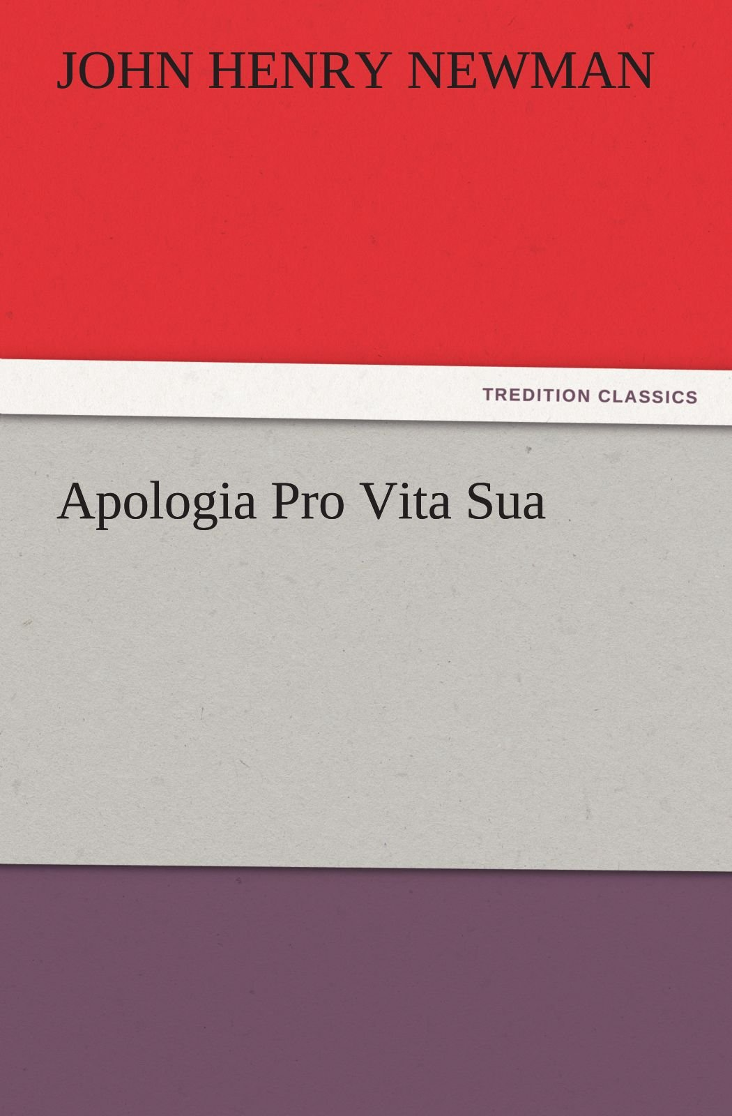 Read Online Apologia Pro Vita Sua (TREDITION CLASSICS) ebook