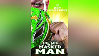 WWE: Rey Mysterio: The Life of a Masked Man