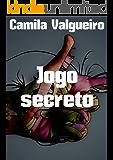 Jogo secreto (Portuguese Edition)