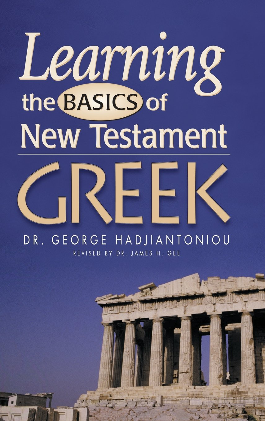 Learning the Basics of New Testament Greek (Greek Language Study Series) (English and Ancient Greek Edition) by AMG Publishers