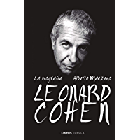 Leonard Cohen. La biografía (Spanish Edition)