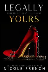 Legally Yours (Spitfire Book 1) Kindle Edition