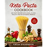 keto pasta cookbook: 300 tasty recipes with pasta, to stay healthy and be ketogenic friendly. 21 days meal plan included.
