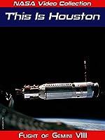 NASA Video Collection: This is Houston - Flight of Gemini VIII