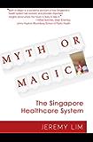 Myth or Magic - The Singapore Healthcare System