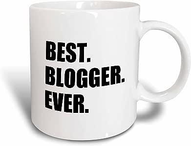 3dRose Mug_179760_2 Best Blogger Ever-Blogging Job Pride-Blog Writer Hobby Career Gift, Ceramic Mug, 15-Ounce
