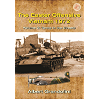 The Easter Offensive, Vietnam 1972. Volume 2: Tanks in the streets (Asia@War Book 3)