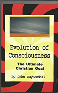 Evolution of Consciousness: The Ultimate Christian Goal
