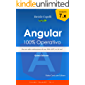 Angular 100% Operativo: Da zero alla realizzazione di una Web APP, in 24 ore (Creare App Vol. Vol. 1)