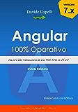 Angular 100% Operativo!: Da zero alla realizzazione di una Web APP, in 24 ore (Creare App Angular 7 Vol. 1)