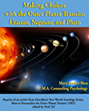 Making Choices with the Outer Planet Transits: Uranus, Neptune, and Pluto (English Edition)