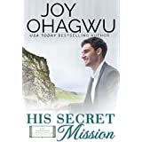 His Secret Mission - Christian Inspirational Fiction - Book 7 (After, New Beginnings & The Excellence Club)
