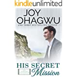 His Secret Mission: A Christian Inspirational Fiction #7 (After, New Beginnings & The Excellence Club)
