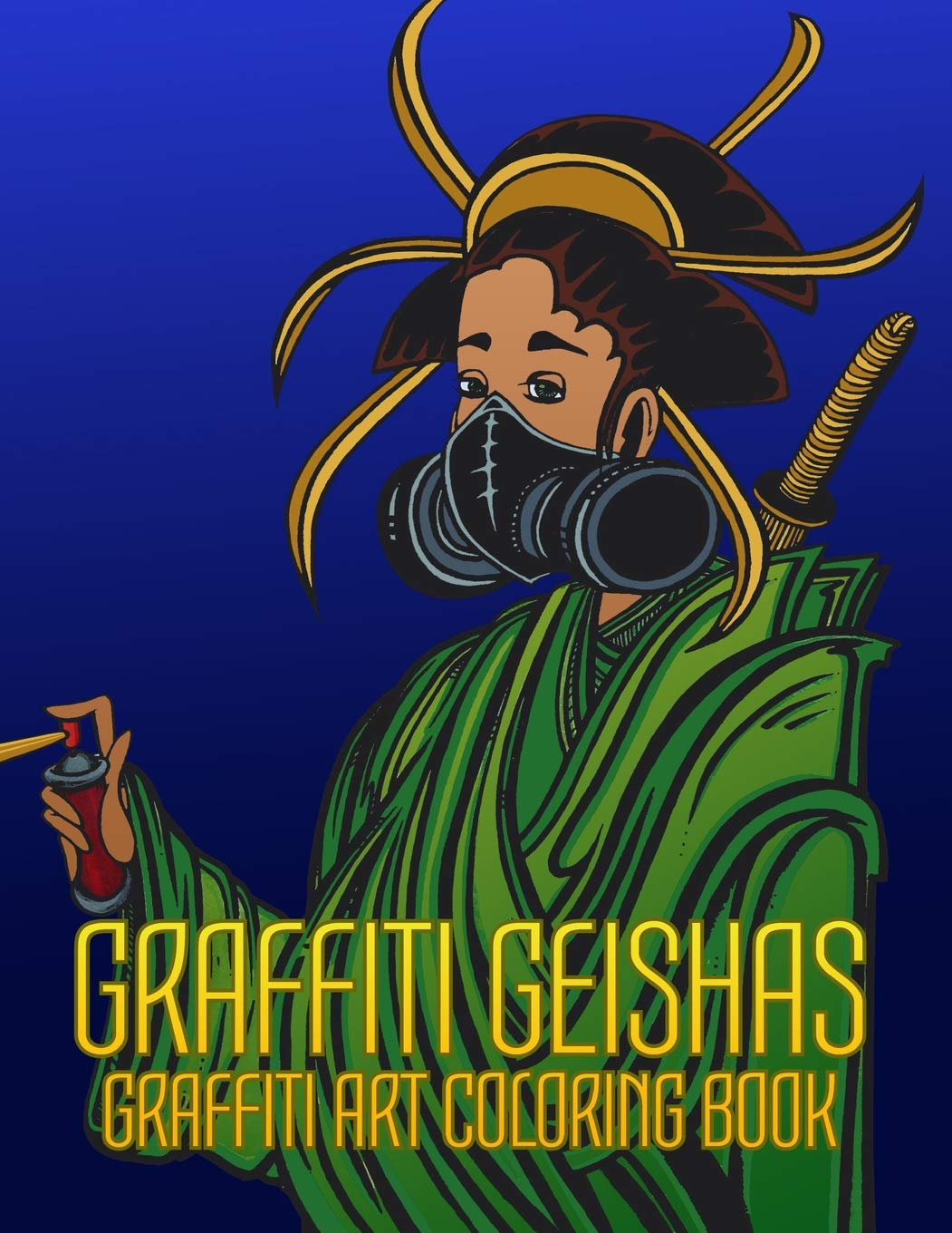GRAFFITI GEISHAS GRAFFITI ART COLORING BOOK: Ancient ...