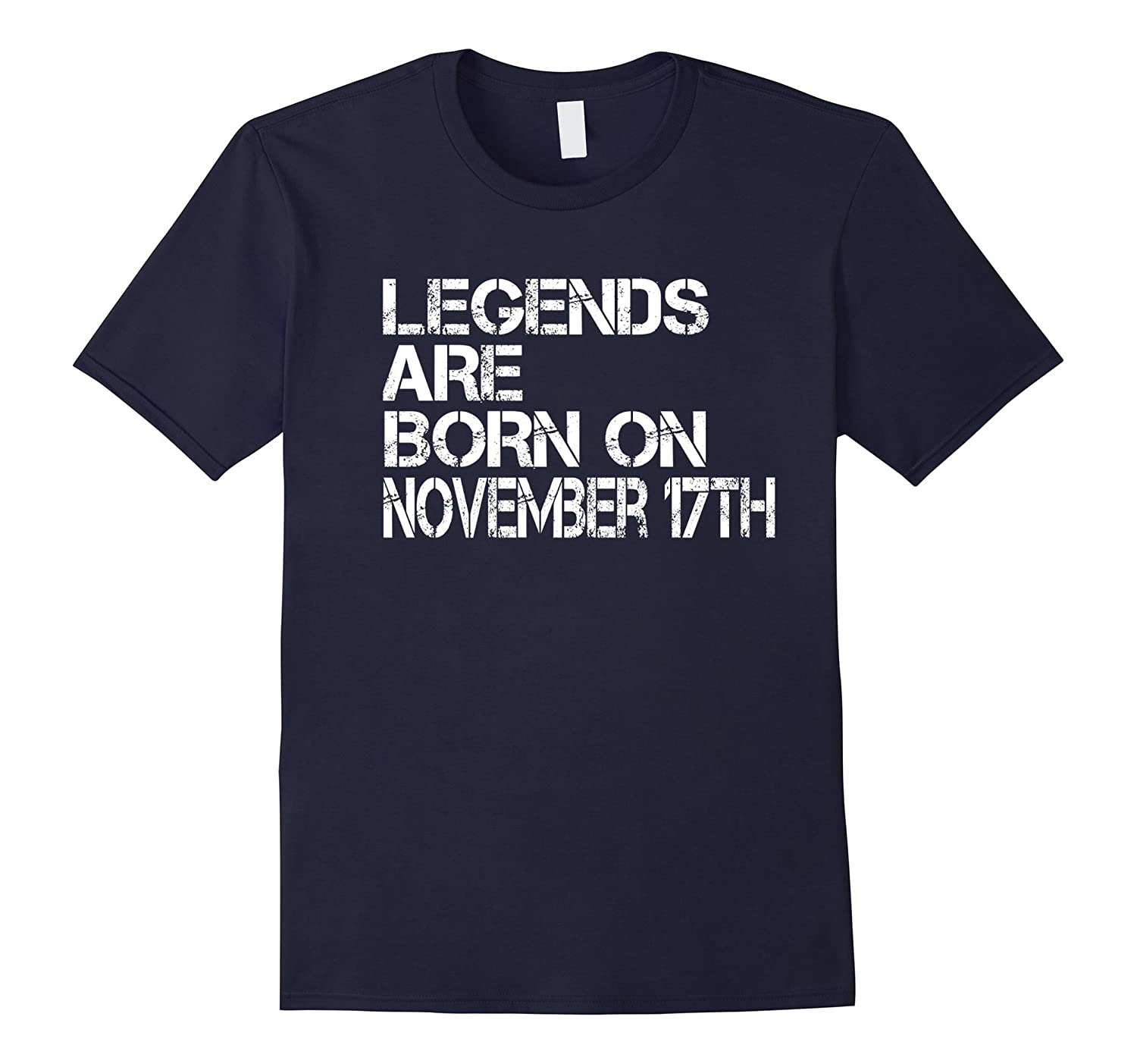 Legends Are Born On November 17th Funny Birthday T-Shirt-azvn
