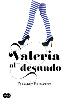 Valeria al desnudo (Saga Valeria 4) (Spanish Edition)