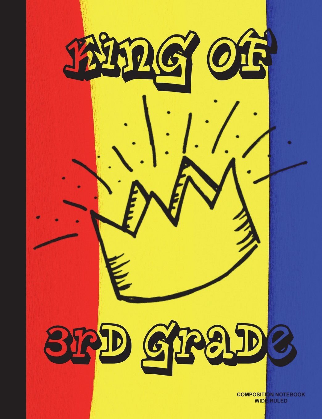 King of 3rd Grade Composition Notebook: Composition Book for 3rd grader, elementary students, subject daily journal for school, creative writing homework journal, 100 pages pdf