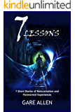 7 Lessons-7 Short Stories of Reincarnation and Paranormal Experiences (inspired by true events)